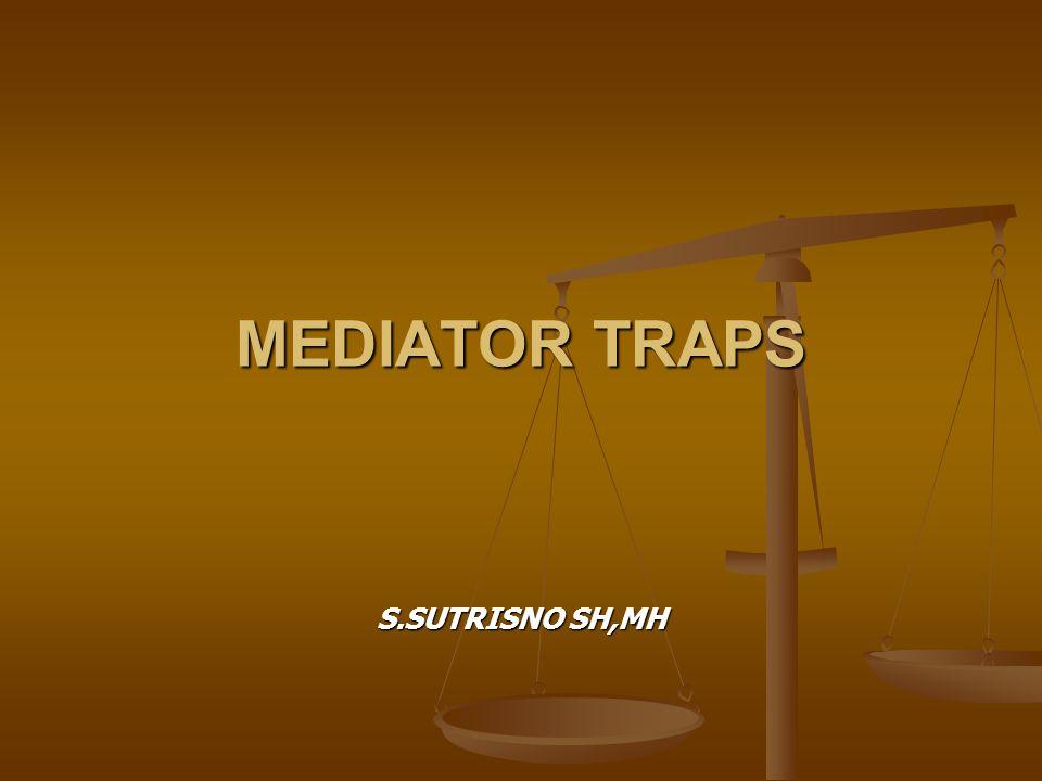 MEDIATOR TRAPS S.SUTRISNO SH,MH