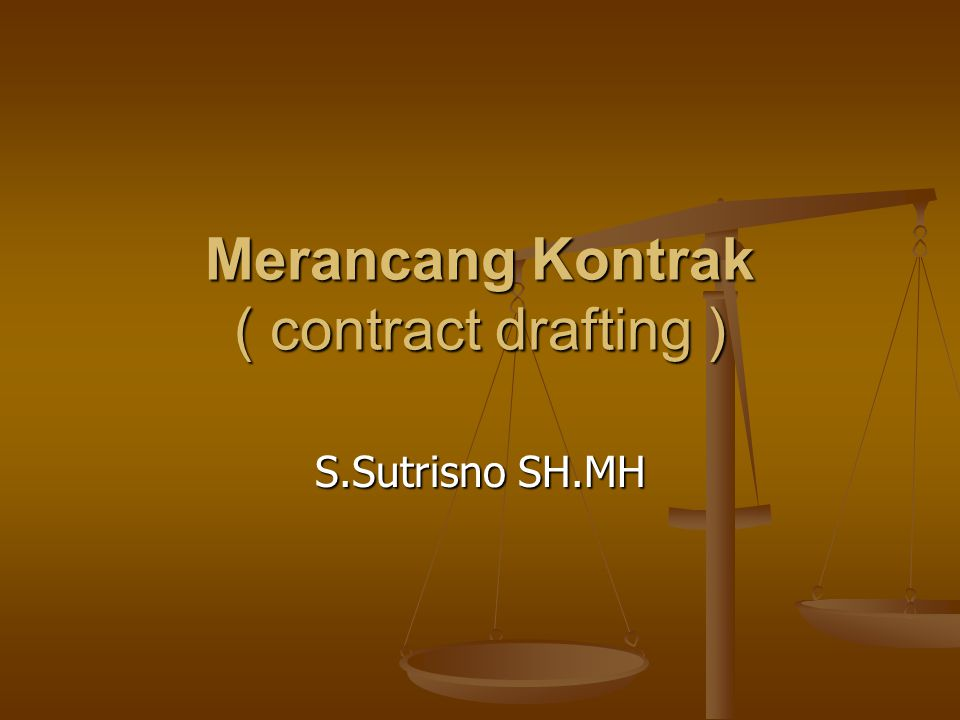 Merancang Kontrak ( contract drafting )