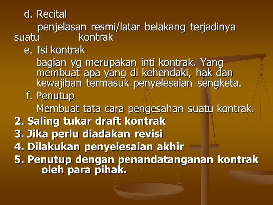 d. Recital penjelasan resmi/latar belakang terjadinya suatu kontrak. e. Isi kontrak.