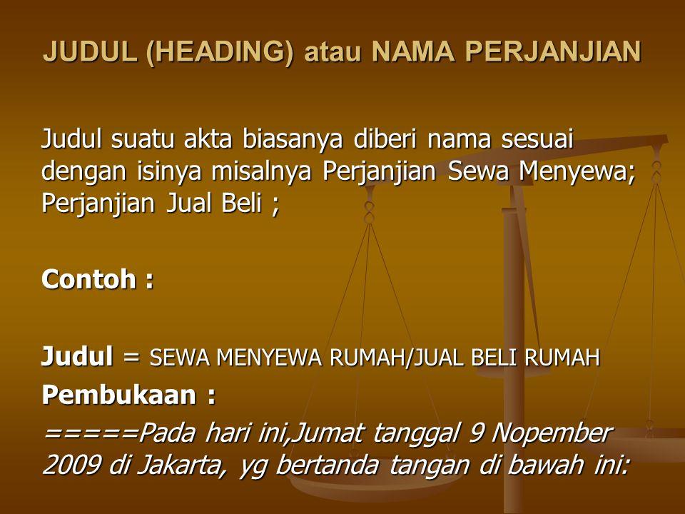 JUDUL (HEADING) atau NAMA PERJANJIAN