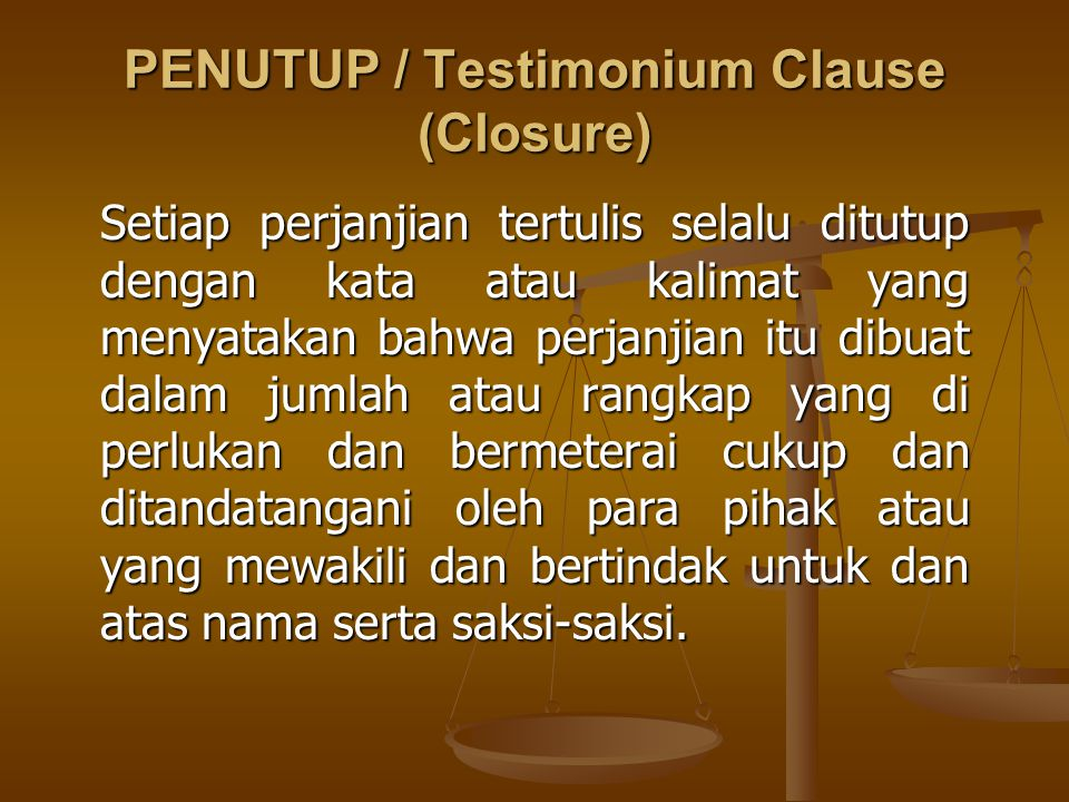 PENUTUP / Testimonium Clause (Closure)