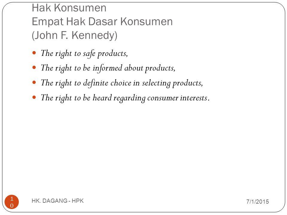 Hak Konsumen Empat Hak Dasar Konsumen (John F. Kennedy)
