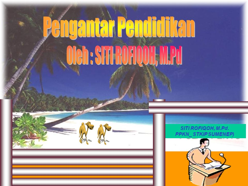 Pengantar Pendidikan Oleh : SITI ROFIQOH, M.Pd SITI ROFIQOH, M.Pd.