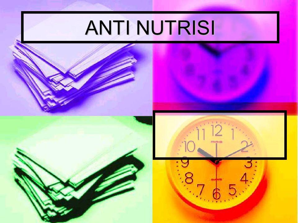 ANTI NUTRISI