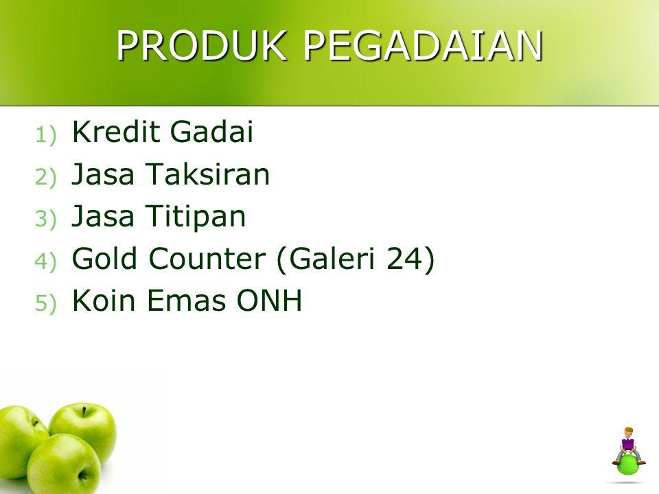 PRODUK PEGADAIAN Kredit Gadai Jasa Taksiran Jasa Titipan