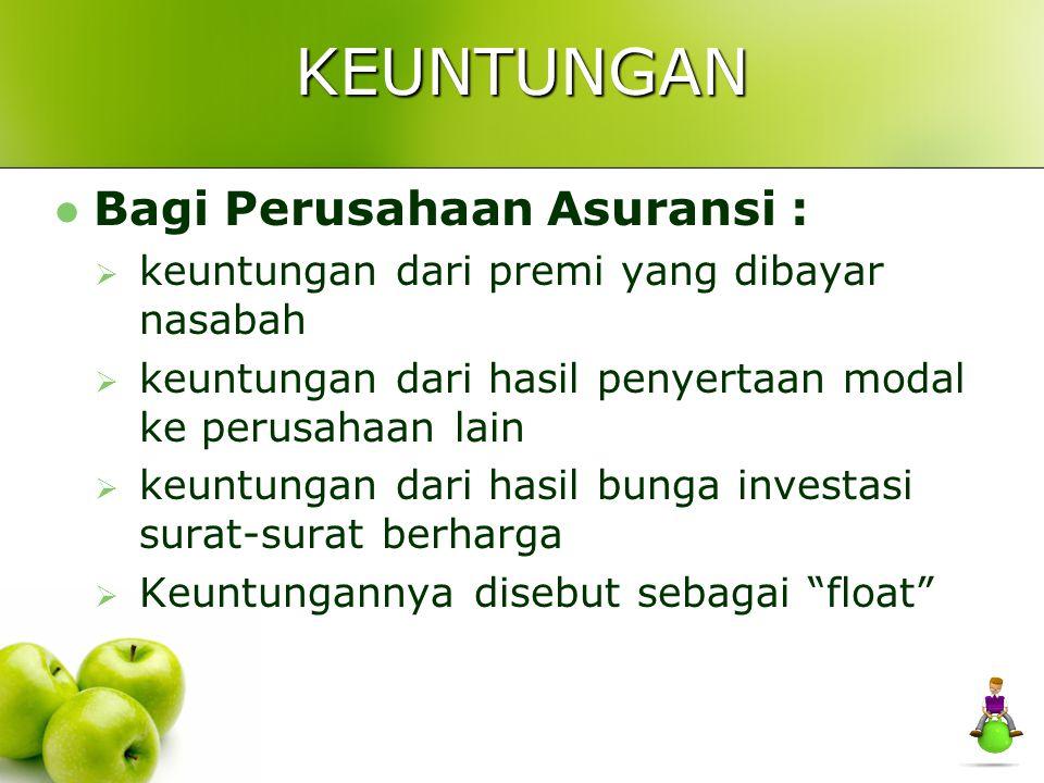 KEUNTUNGAN Bagi Perusahaan Asuransi :
