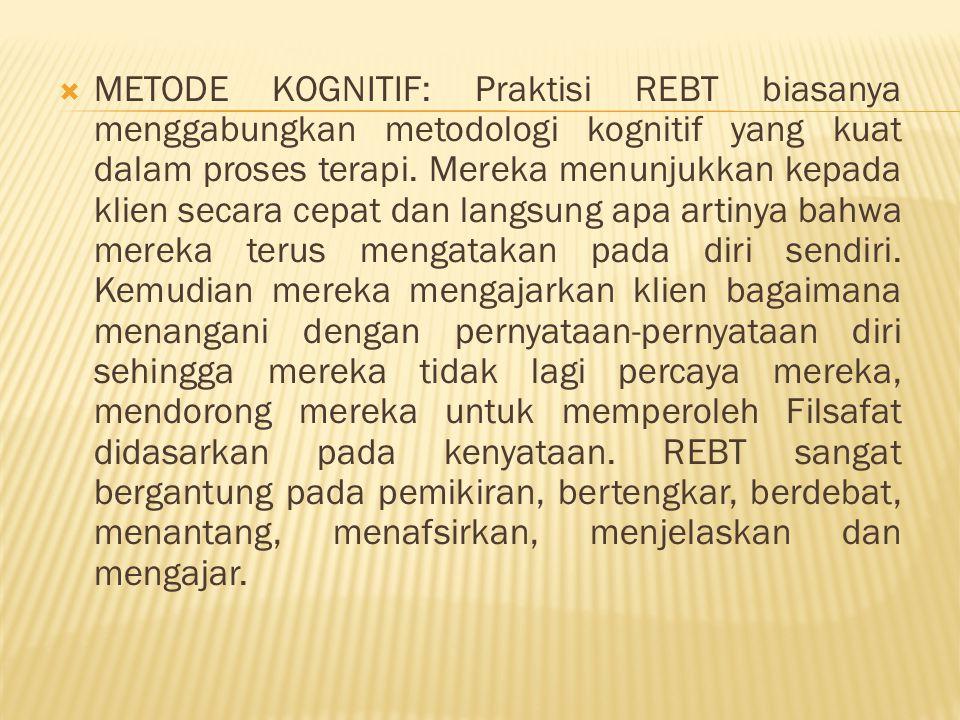 METODE KOGNITIF: Praktisi REBT biasanya menggabungkan metodologi kognitif yang kuat dalam proses terapi.