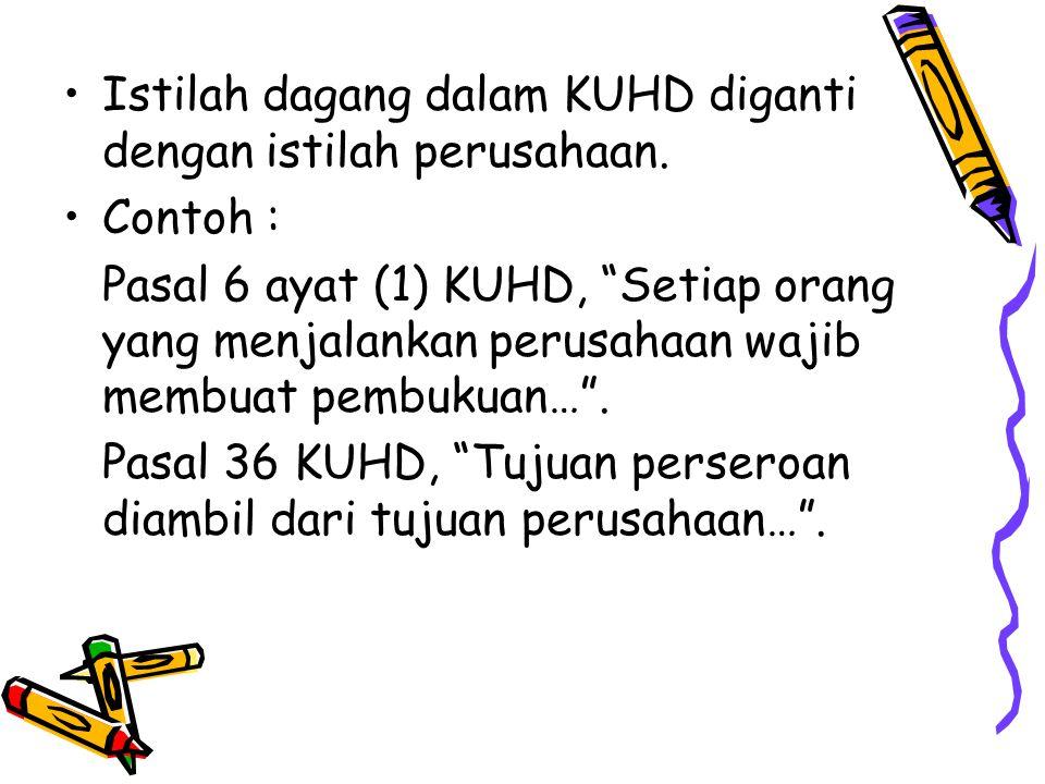 Istilah dagang dalam KUHD diganti dengan istilah perusahaan.