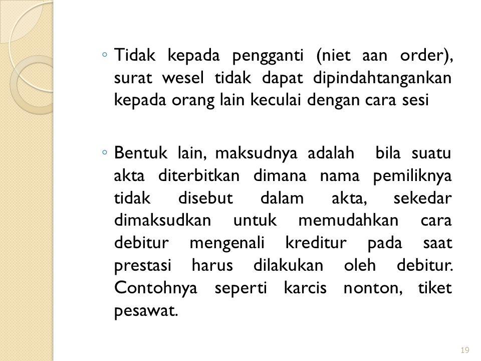 Tidak kepada pengganti (niet aan order), surat wesel tidak dapat dipindahtangankan kepada orang lain keculai dengan cara sesi