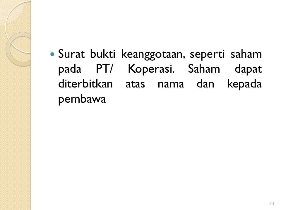 Surat bukti keanggotaan, seperti saham pada PT/ Koperasi