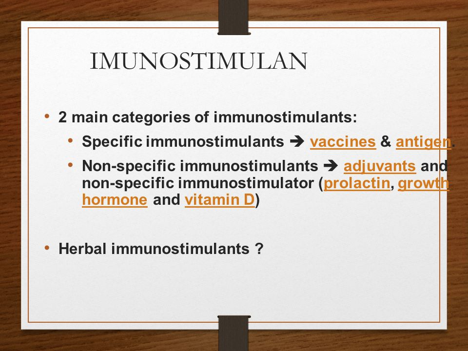 IMUNOSTIMULAN 2 main categories of immunostimulants: