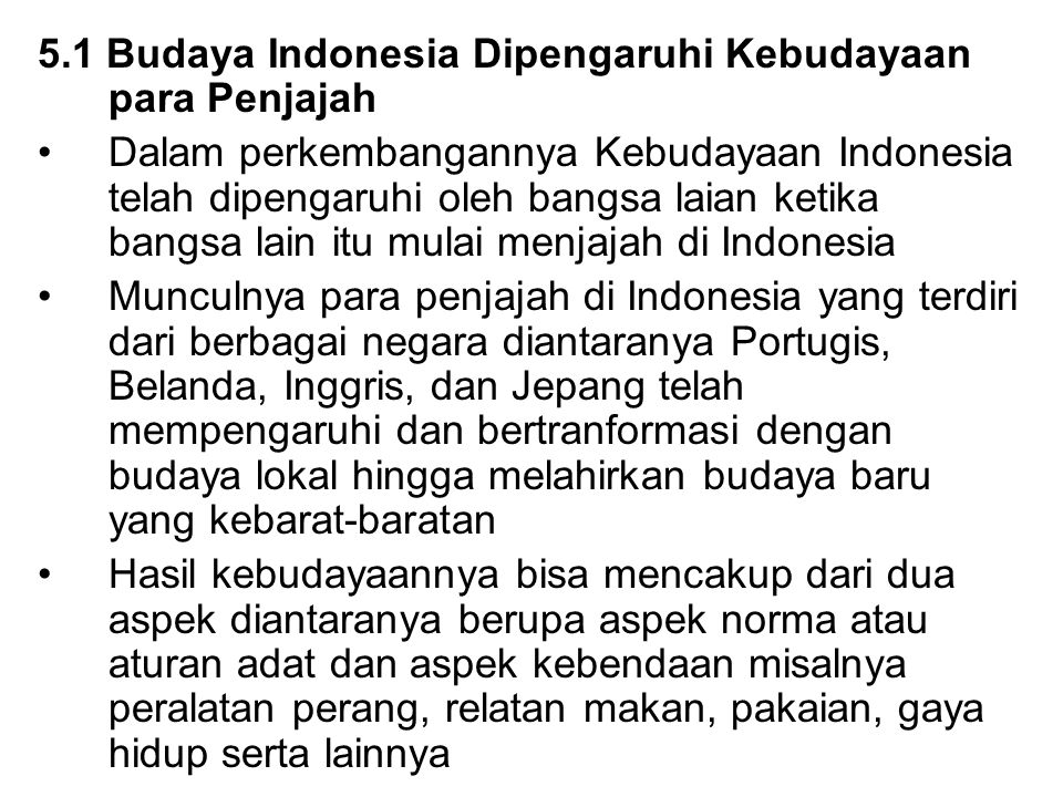5.1 Budaya Indonesia Dipengaruhi Kebudayaan para Penjajah