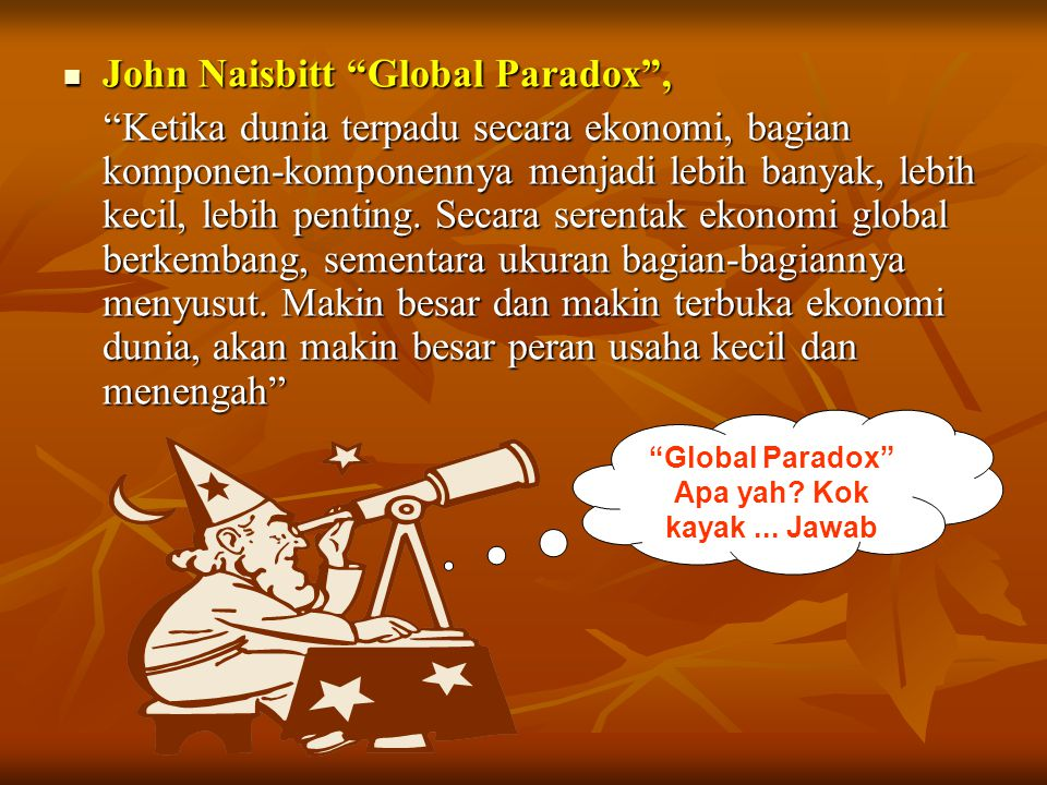 Global Paradox Apa yah Kok kayak ... Jawab
