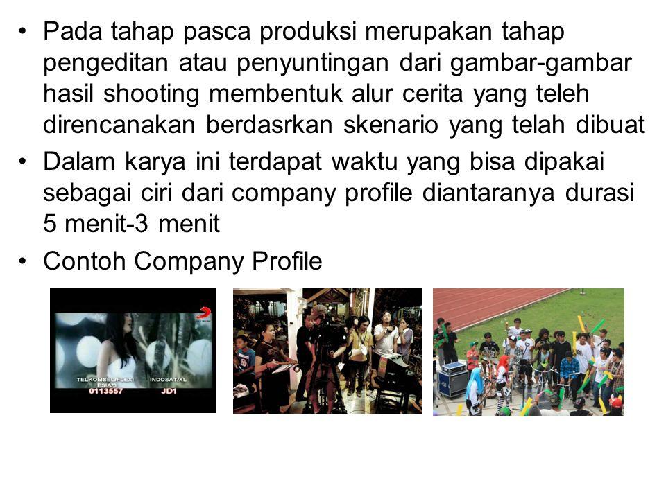 Pada tahap pasca produksi merupakan tahap pengeditan atau penyuntingan dari gambar-gambar hasil shooting membentuk alur cerita yang teleh direncanakan berdasrkan skenario yang telah dibuat