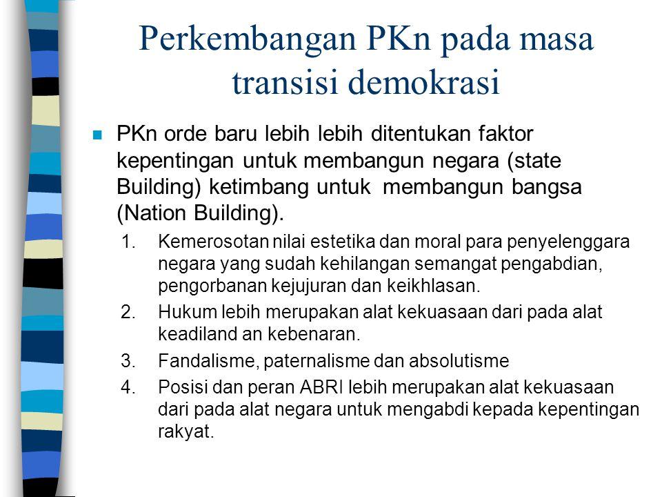 Perkembangan PKn pada masa transisi demokrasi