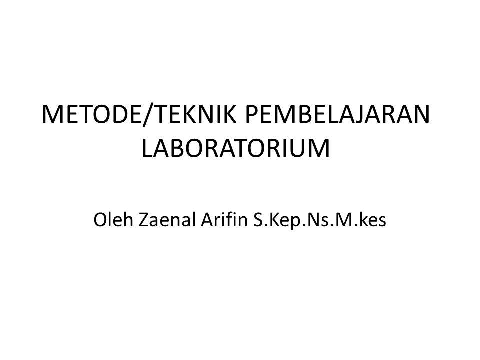 METODE/TEKNIK PEMBELAJARAN LABORATORIUM