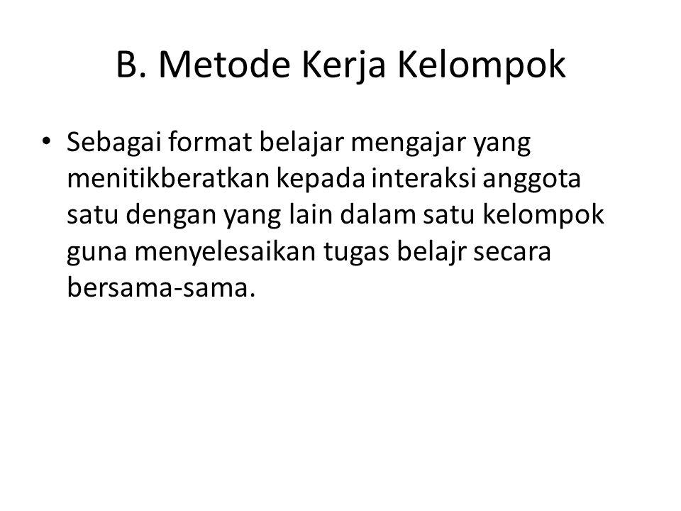 B. Metode Kerja Kelompok