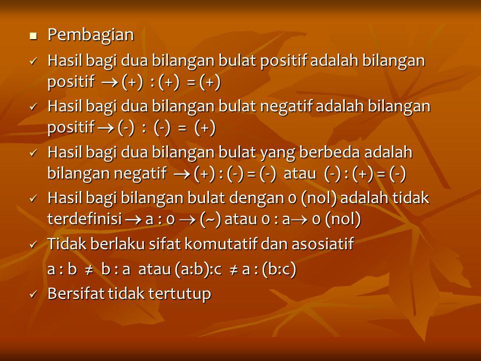 Pembagian Hasil bagi dua bilangan bulat positif adalah bilangan positif  (+) : (+) = (+)