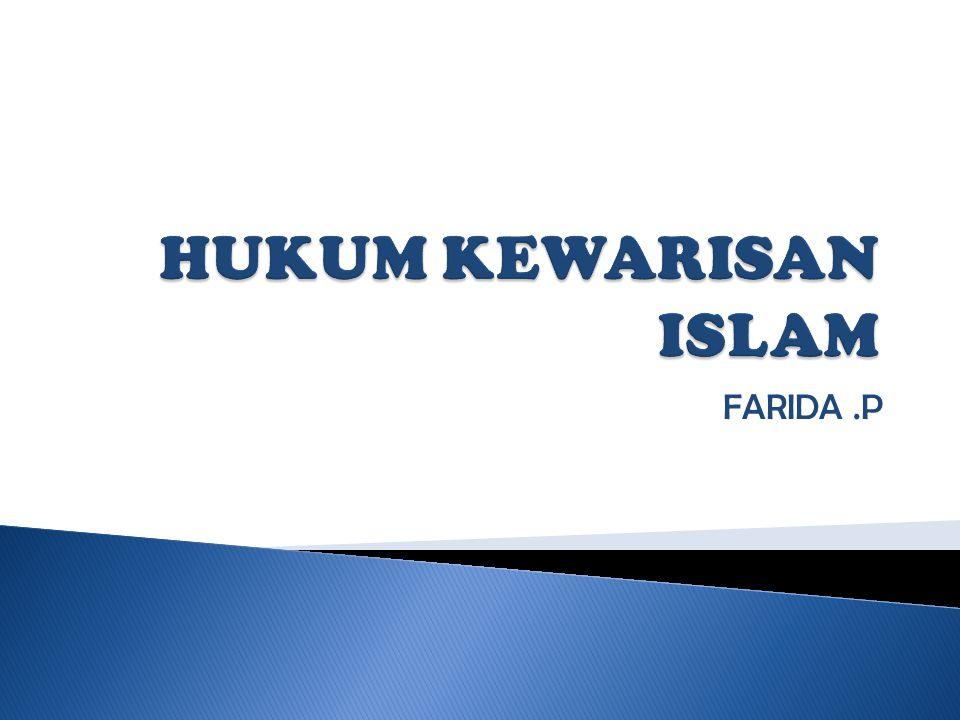 HUKUM KEWARISAN ISLAM FARIDA .P
