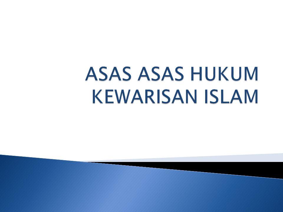 ASAS ASAS HUKUM KEWARISAN ISLAM