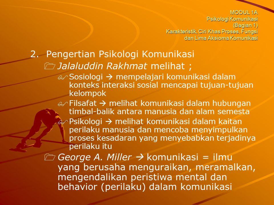 Pengertian Psikologi Komunikasi Jalaluddin Rakhmat melihat ;