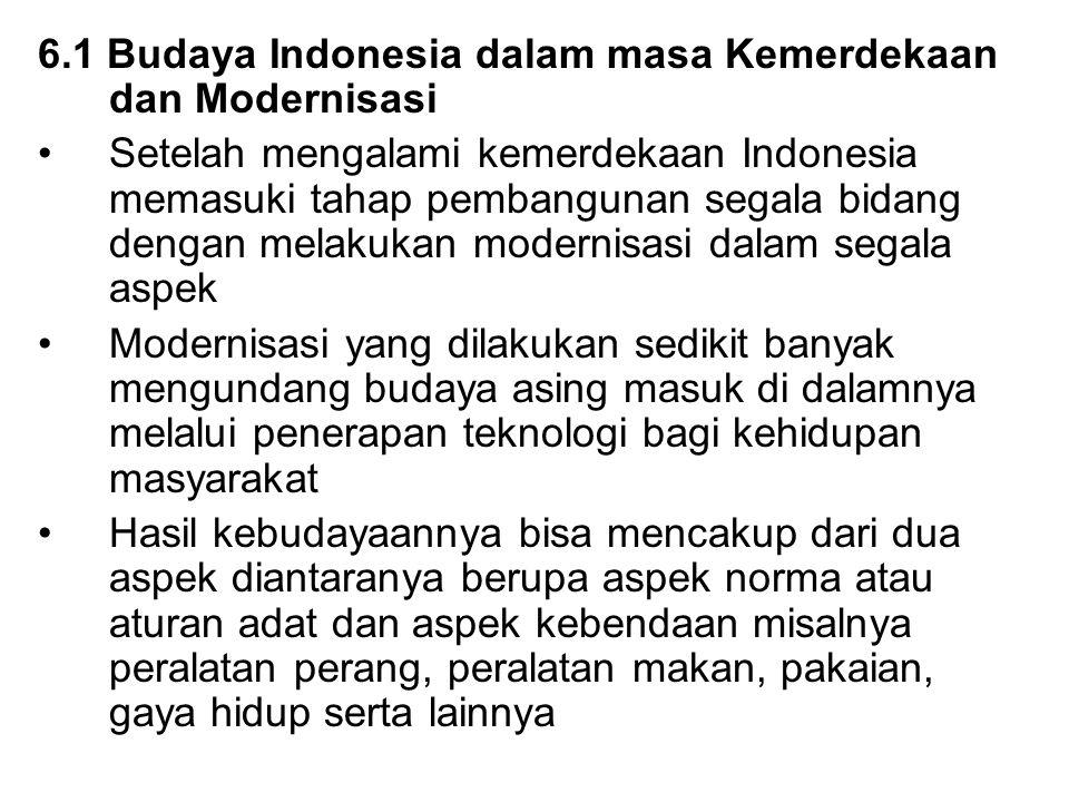 6.1 Budaya Indonesia dalam masa Kemerdekaan dan Modernisasi