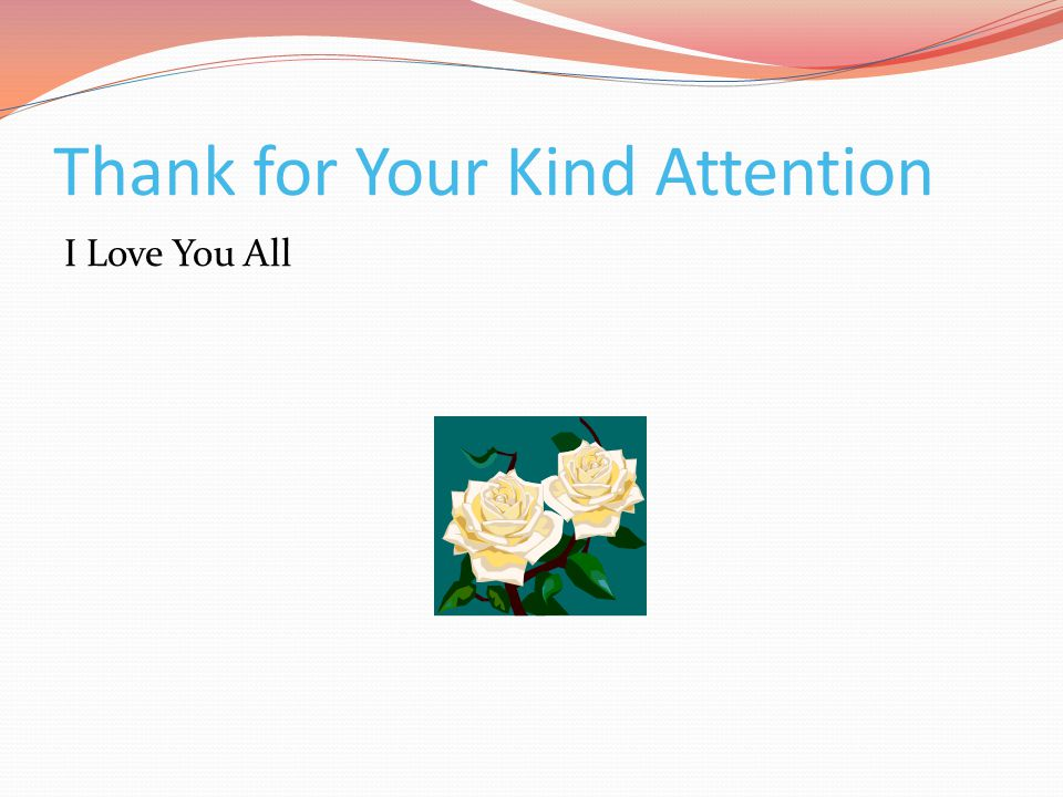 Thank for Your Kind Attention