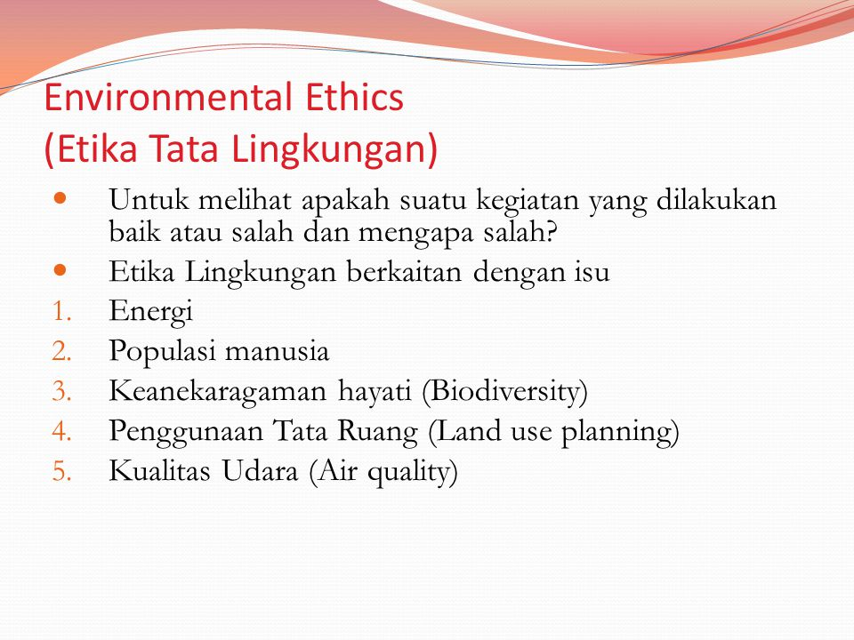 Environmental Ethics (Etika Tata Lingkungan)