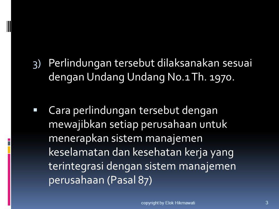 Perlindungan tersebut dilaksanakan sesuai dengan Undang Undang No.1 Th. 1970.