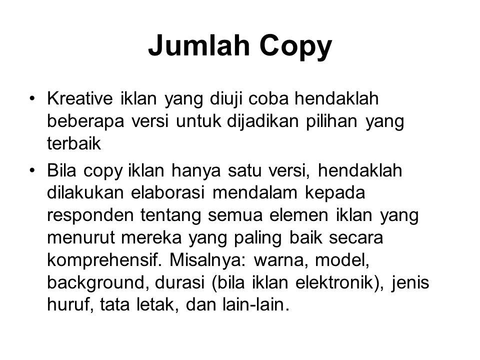 Jumlah Copy Kreative iklan yang diuji coba hendaklah beberapa versi untuk dijadikan pilihan yang terbaik.