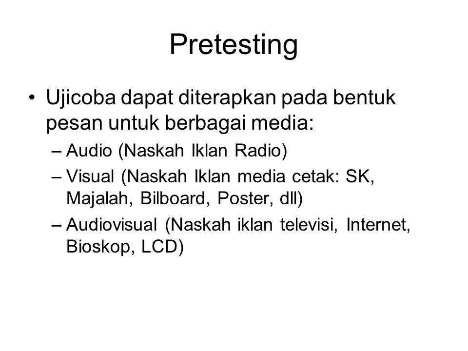 Pretesting Ujicoba dapat diterapkan pada bentuk pesan untuk berbagai media: Audio (Naskah Iklan Radio)