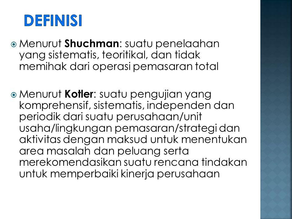 Definisi Menurut Shuchman: suatu penelaahan yang sistematis, teoritikal, dan tidak memihak dari operasi pemasaran total.