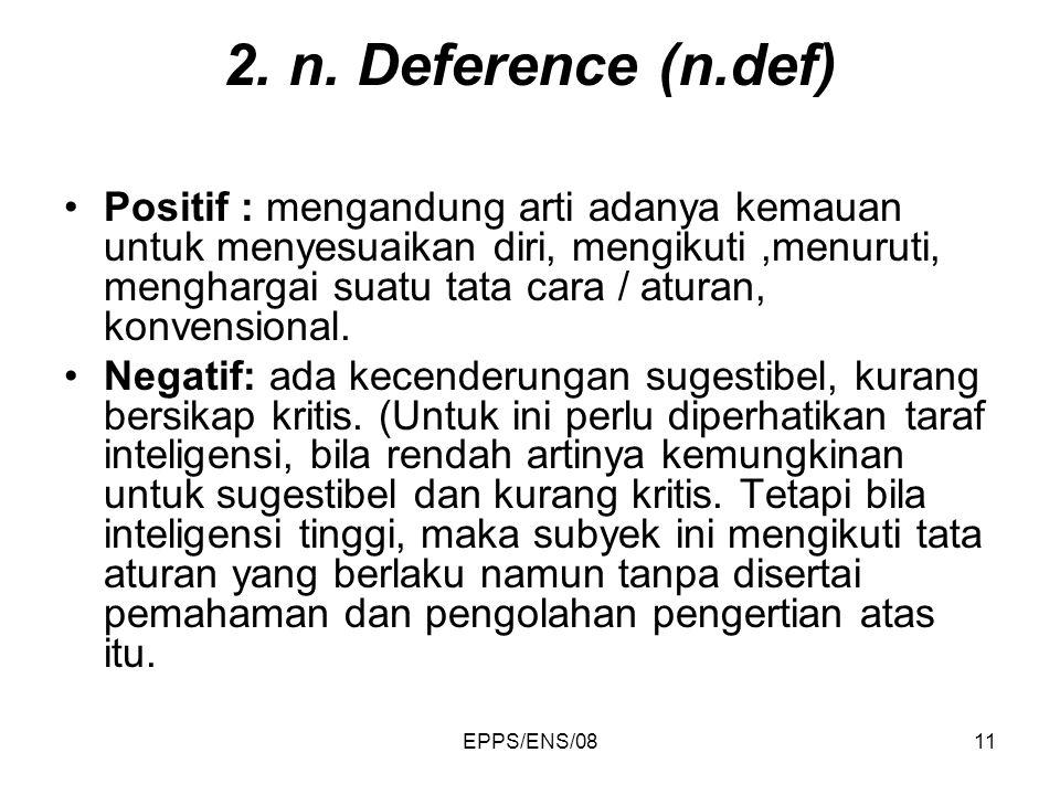 2. n. Deference (n.def)