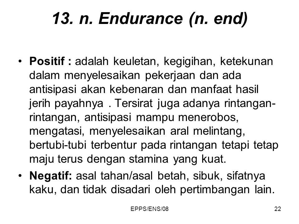 13. n. Endurance (n. end)