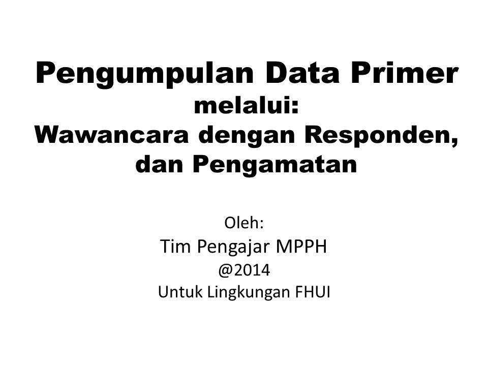 Oleh: Tim Pengajar MPPH @2014 Untuk Lingkungan FHUI