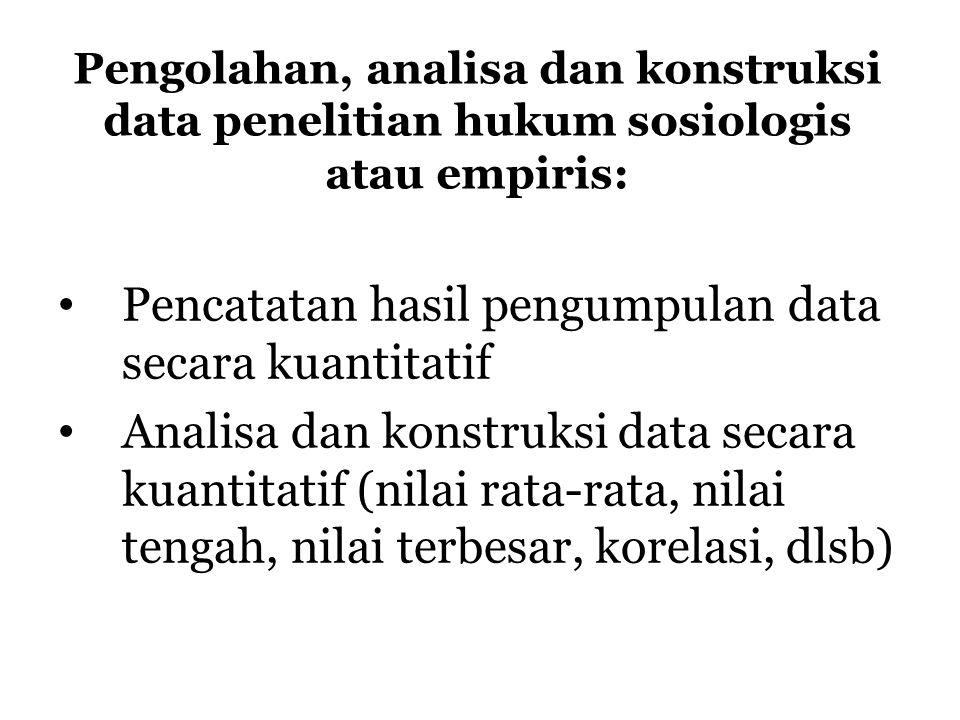 Pencatatan hasil pengumpulan data secara kuantitatif