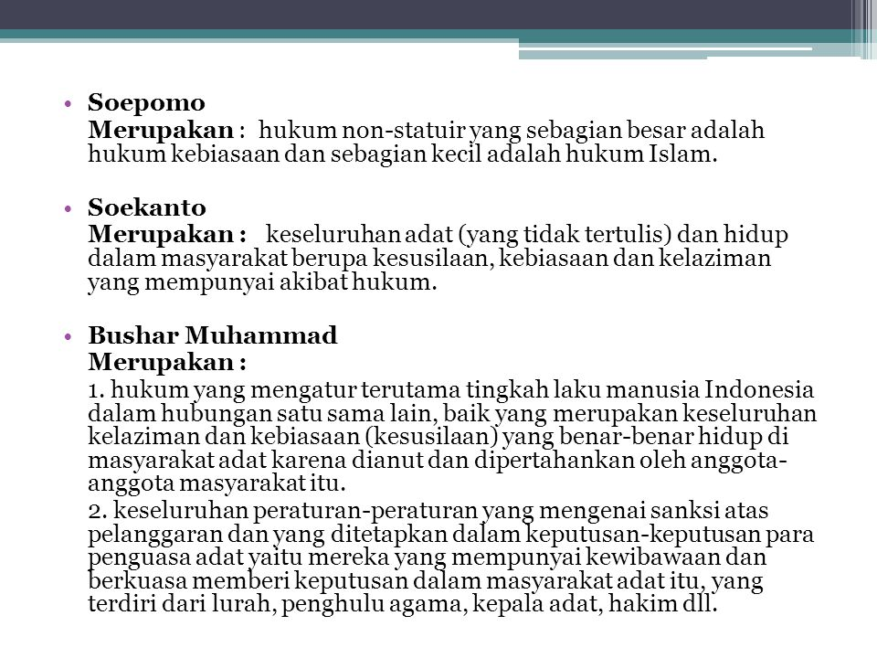 Soepomo Merupakan : hukum non-statuir yang sebagian besar adalah hukum kebiasaan dan sebagian kecil adalah hukum Islam.