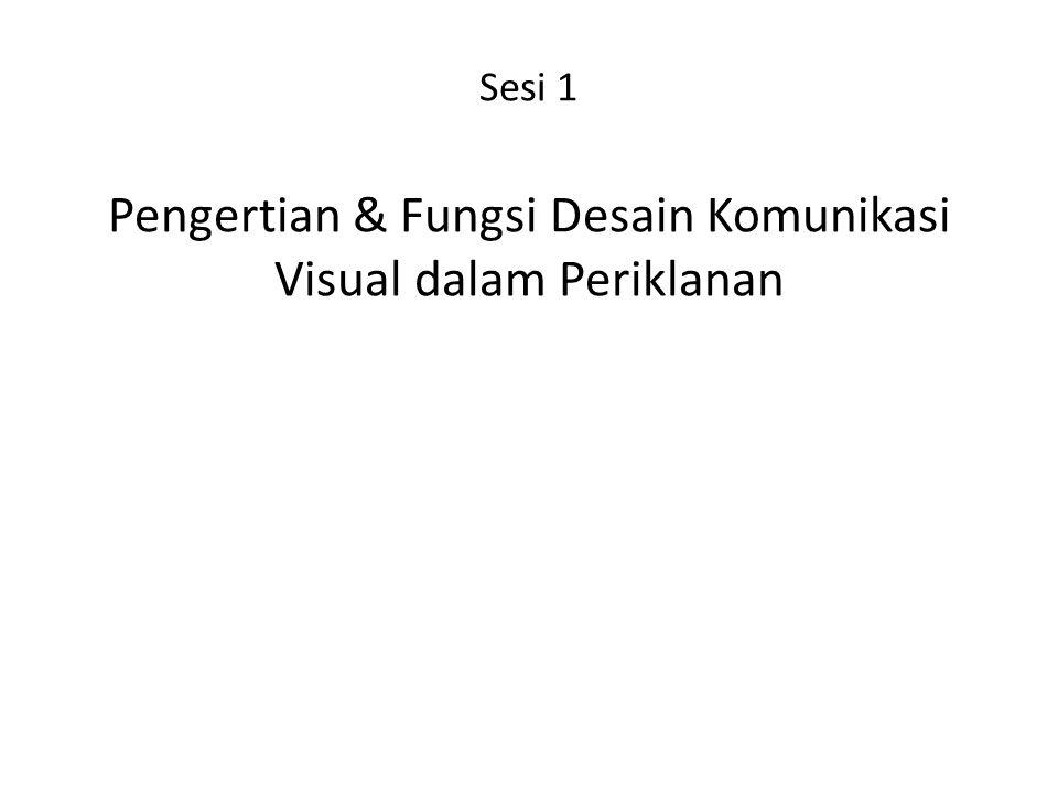 Sesi 1 Pengertian & Fungsi Desain Komunikasi Visual dalam Periklanan