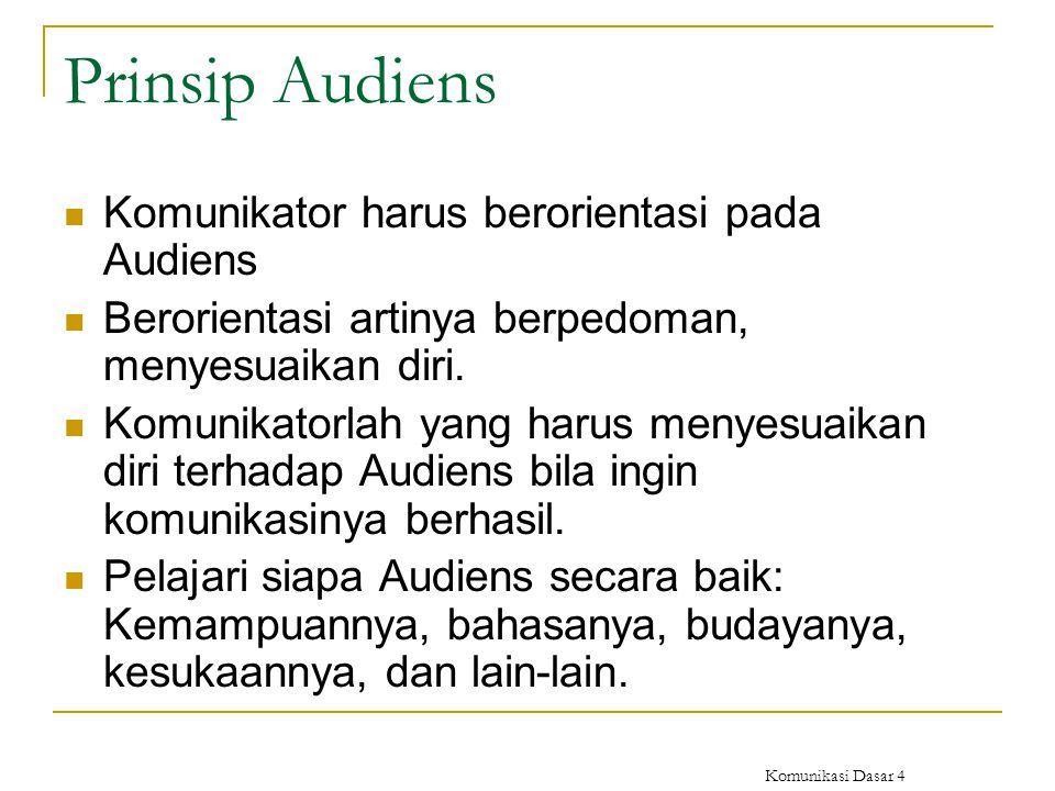 Prinsip Audiens Komunikator harus berorientasi pada Audiens