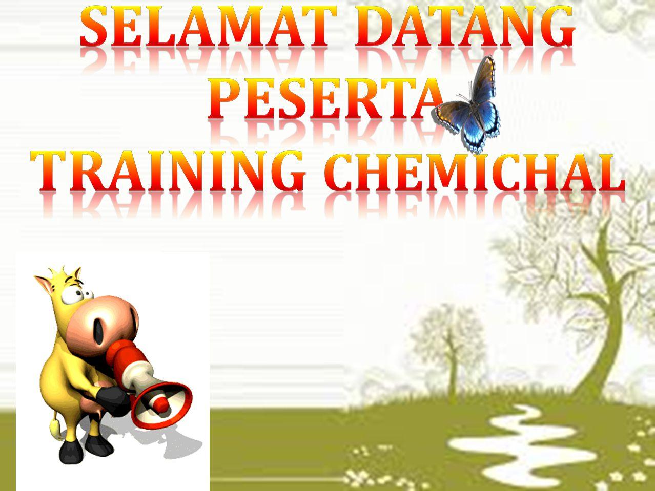 Selamat datang peserta training chemichal