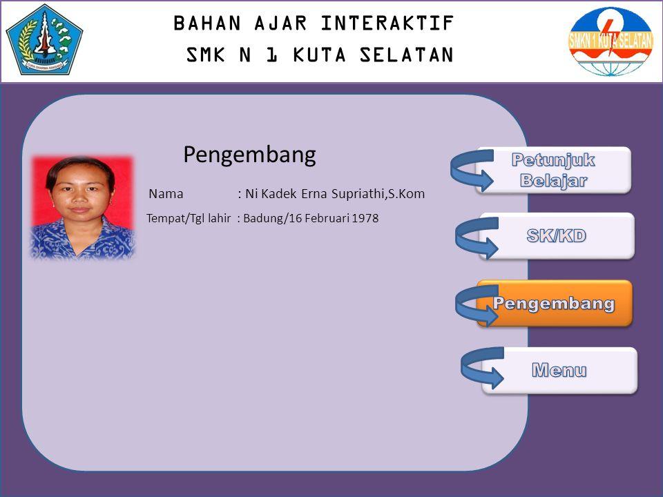 Pengembang BAHAN AJAR INTERAKTIF SMK N 1 KUTA SELATAN Menu