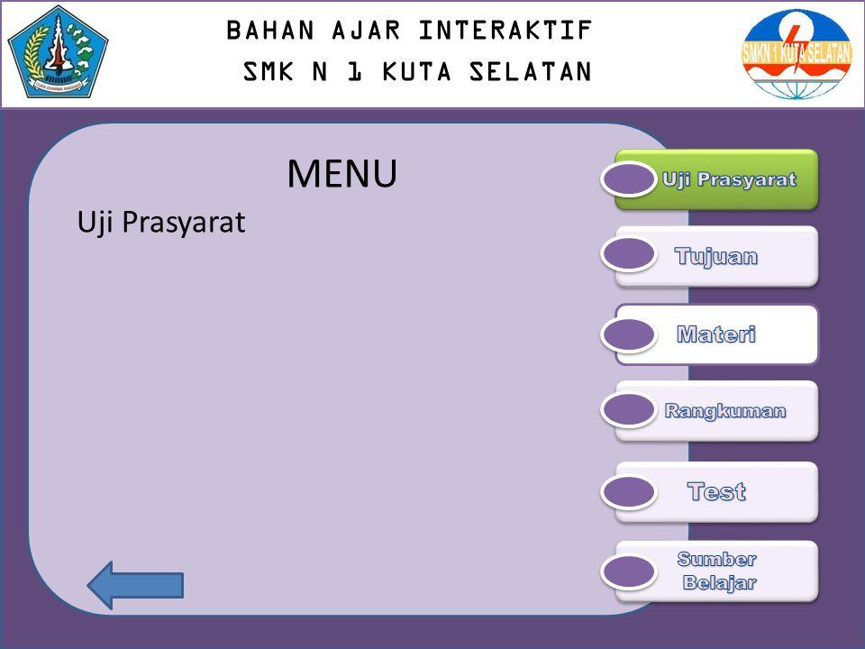 MENU Uji Prasyarat BAHAN AJAR INTERAKTIF SMK N 1 KUTA SELATAN Test
