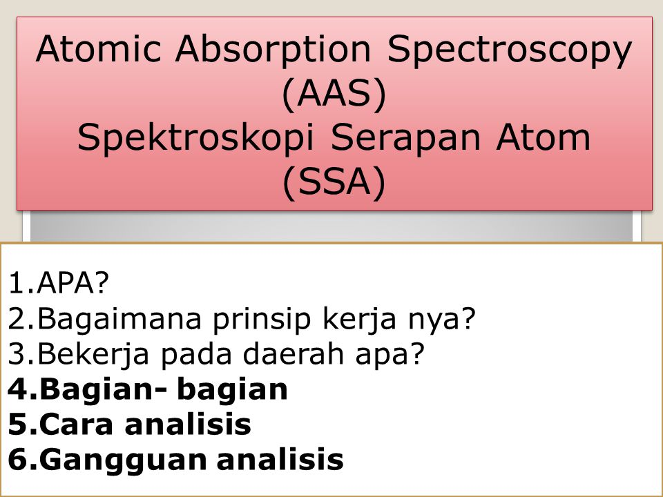 Atomic Absorption Spectroscopy (AAS) Spektroskopi Serapan Atom