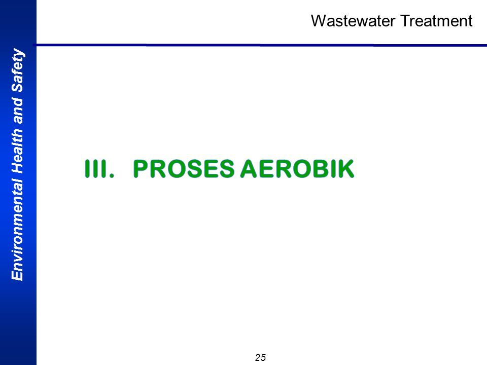 Wastewater Treatment III. PROSES AEROBIK