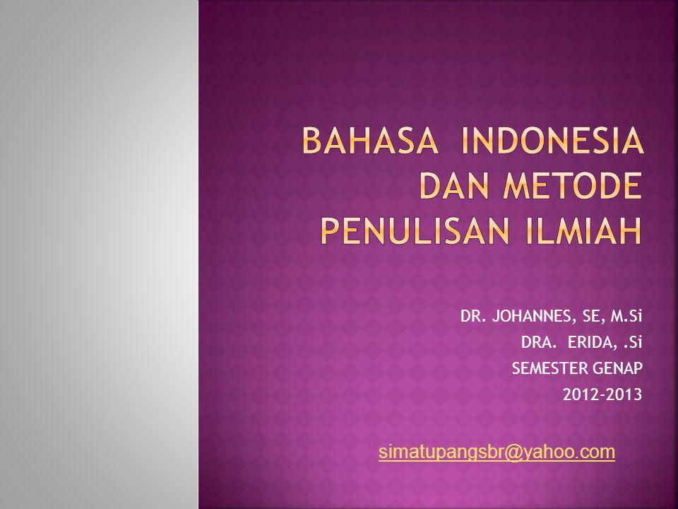 Bahasa indonesia dan metode penulisan ilmiah
