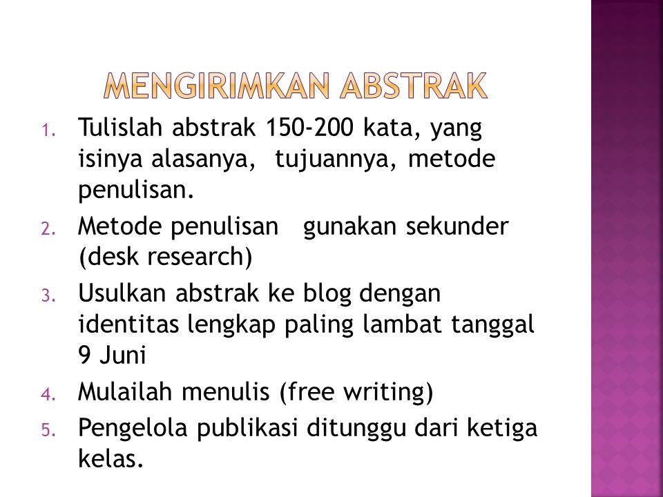 MENGIRIMKAN ABSTRAK Tulislah abstrak 150-200 kata, yang isinya alasanya, tujuannya, metode penulisan.