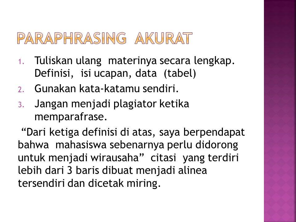 Paraphrasing akurat Tuliskan ulang materinya secara lengkap. Definisi, isi ucapan, data (tabel)