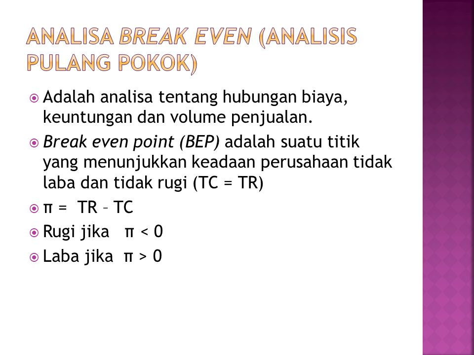 ANALISA BREAK EVEN (ANALISIS PULANG POKOK)