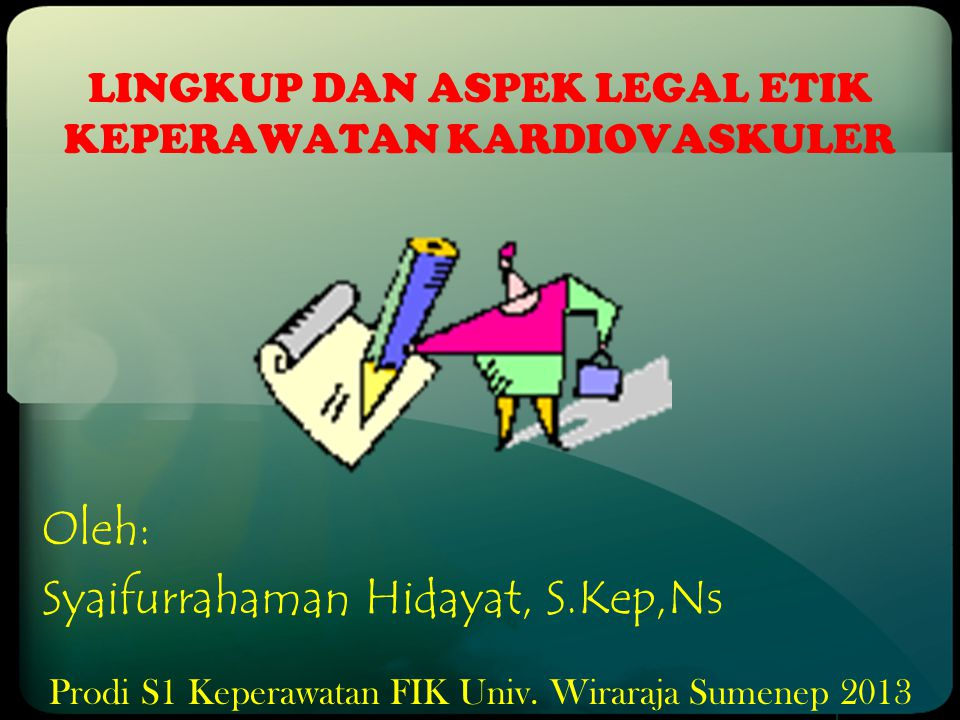 LINGKUP DAN ASPEK LEGAL ETIK KEPERAWATAN KARDIOVASKULER