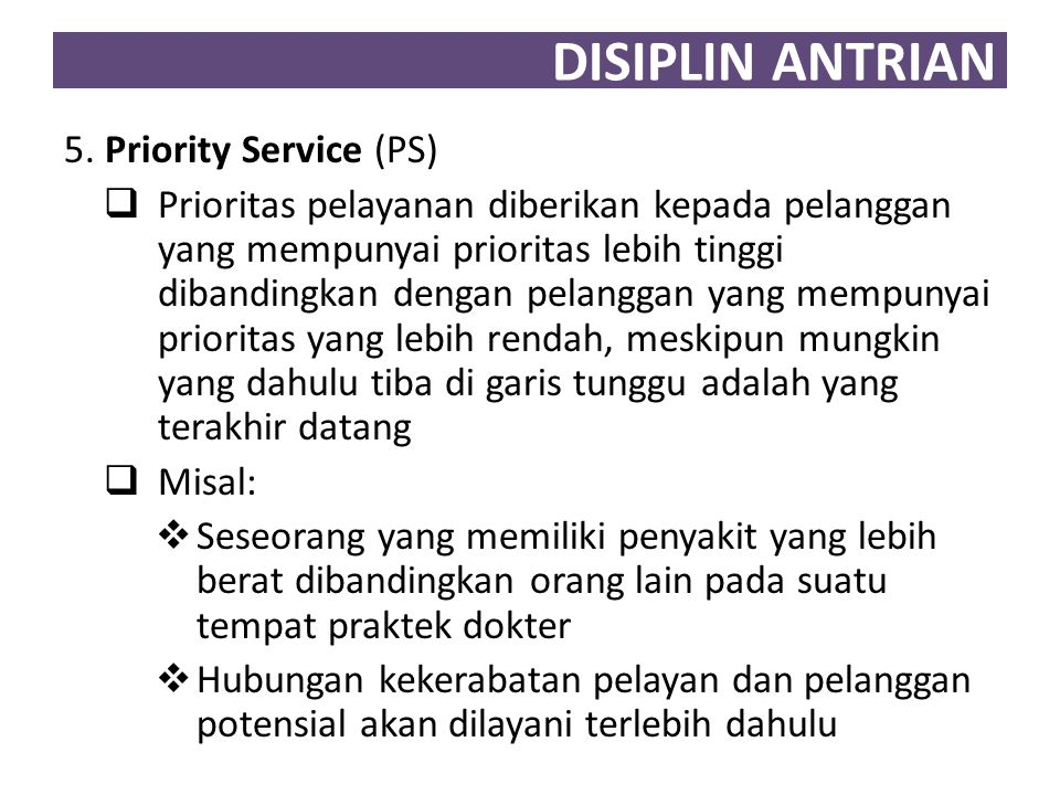 DISIPLIN ANTRIAN 5. Priority Service (PS)